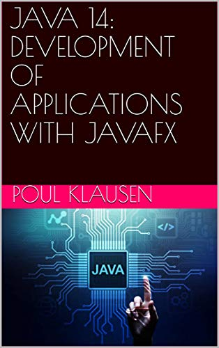 JAVA 14: DEVELOPMENT OF APPLICATIONS WITH JAVAFX (English Edition)