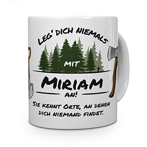 printplanet Tasse - Leg Dich Nicht mit Miriam an - Namenstasse, Kaffeebecher, Mug, Becher, Kaffeetasse - Farbe Weiß