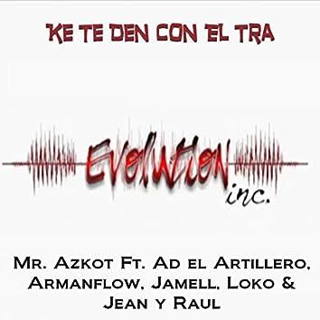 Ke Te Den Con el Tra (feat. Ad El Artillero, Armanflow, Jamell, Loko, Jean Y Raul)