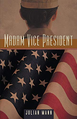 Madam Vice President by [Julian Mann]