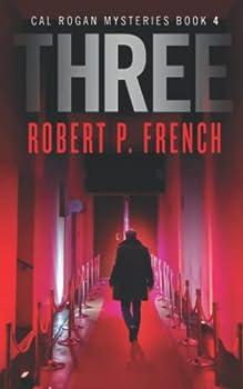 Three - Book #4 of the Cal Rogan Mysteries