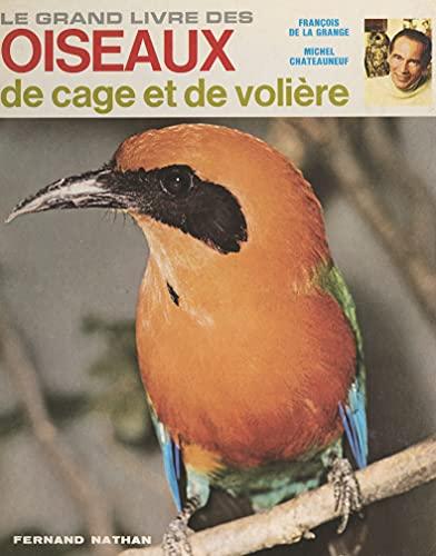 Le grand livre des oiseaux de cage et de volière