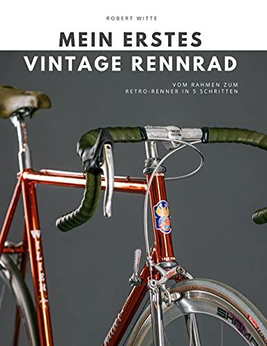 Mein erstes Vintage Rennrad: Vom Rahmen zum Retro-Renner in 5 Schritten