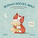 Buenas noches, Miau: Un cuento para ayudar a dormir a los más pequeños