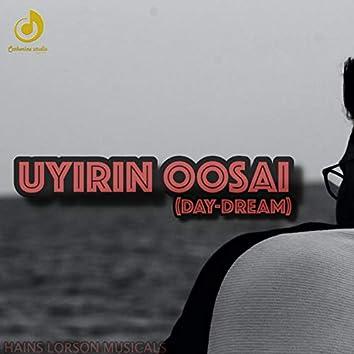 Uyirin Oosai (DAY-Dream)