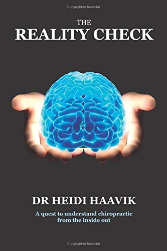 Compare Textbook Prices for The Reality Check: A Quest To Understand Chiropractic From The Inside Out  ISBN 9780473470432 by Haavik, Dr Heidi