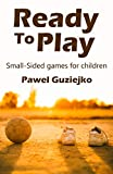 Ready to Play? : Small-Sided games for children