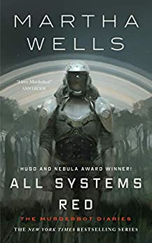 [Martha Wells]のAll Systems Red (Kindle Single): The Murderbot Diaries (English Edition)