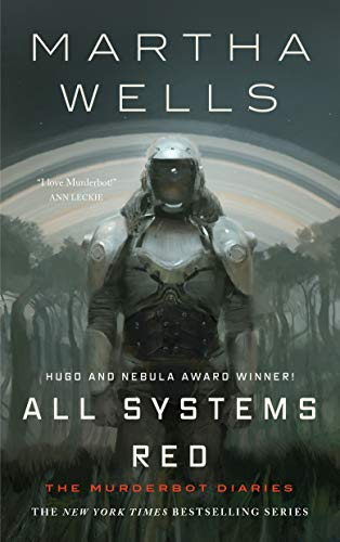 All Systems Red (Kindle Single): The Murderbot Diaries by [Martha Wells]