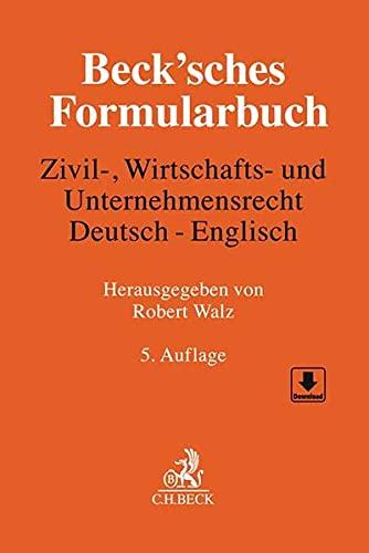 Beck'sches Formularbuch Zivil-, Wirtschafts- und Unternehmensrecht: Deutsch-Englisch