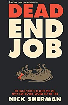 DEAD END JOB  A TRAGIC ARTIST STORY