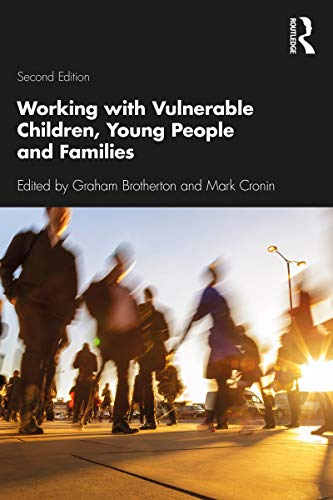 Working with Vulnerable Children, Young People and Families (English Edition)