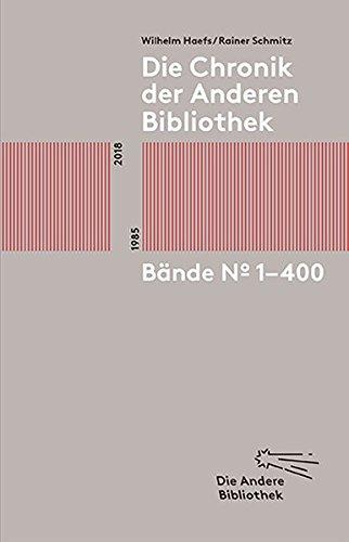 Die Chronik der Anderen Bibliothek: Bände 1-400 (Sonderausgabe der Anderen Bibliothek, Band 5)