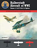 Halberstadt Aircraft of WWI: Volume 2: CL.IV–CLS.ˆ& Fighters