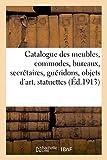 Catalogue des meubles, anciens et modernes, commodes, bureaux,...