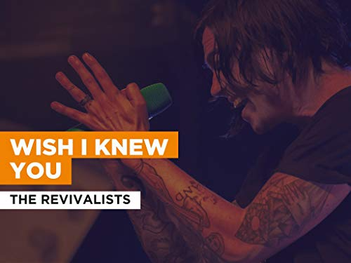 Wish I Knew You in the Style of The Revivalists