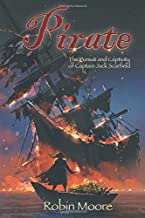 Pirate: The Pursuit and Captivity of Captain Jack Scarfield (The Family that Reads Together Series)