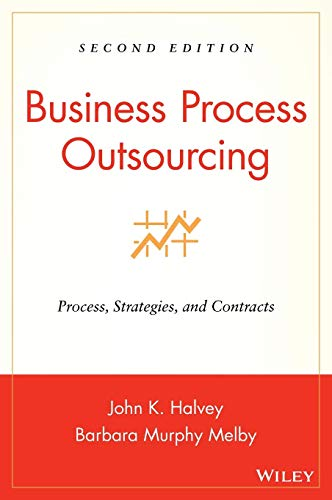 Compare Textbook Prices for Business Process Outsourcing: Process, Strategies, and Contracts 2 Edition ISBN 9780470044834 by Halvey, John K.,Melby, Barbara Murphy