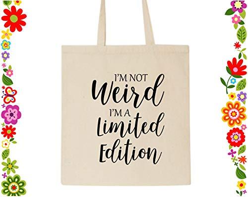 i'm not Weird I'm Limited Edition Tote Sac de courses sur toile Tissu Funny Humour Idée de cadeau de Noël en coton bio de Noël Anniversaire Sister