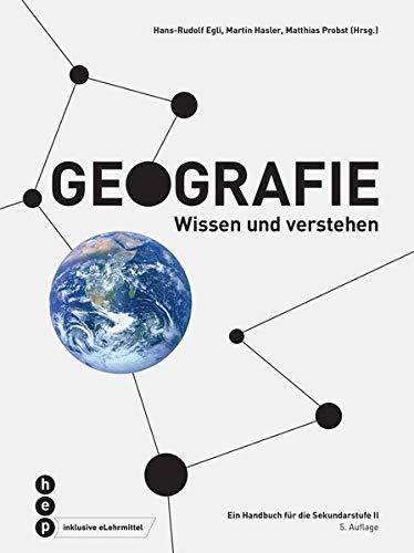 Geografie (Print inkl. eLehrmittel): Wissen und verstehen - Ein Handbuch für die Sekundarstufe II
