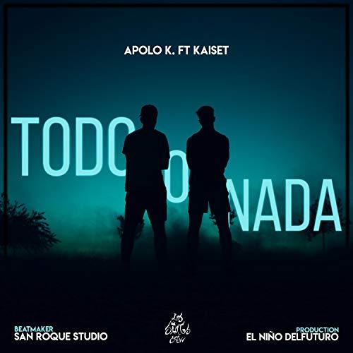 Todo O Nada (feat. Kaiset) [Explicit]