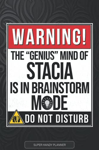 Stacia: Warning The Genius Mind Of Stacia Is In Brainstorm Mode - Stacia Name Custom Gift Planner Calendar Notebook Journal