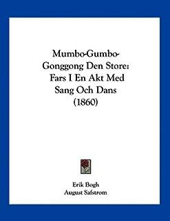 Mumbo-Gumbo-Gonggong Den Store: Fars I En Akt Med Sang Och Dans (1860)