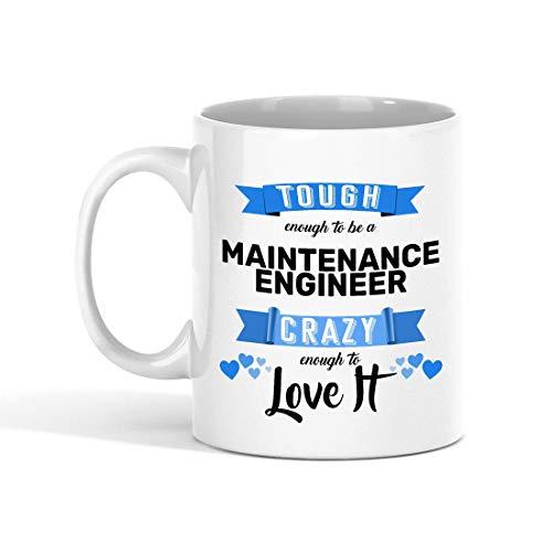 N\A Taza de café para Ingeniero de Mantenimiento - Lo Suficientemente Resistente para ser un Ingeniero de Mantenimiento Lo Suficientemente Loco como para amarlo compañero de trab