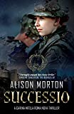 SUCCESSIO: The fourth Carina Mitela adventure (Roma Nova Thriller Series Book 4)