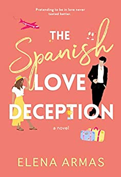 The Spanish Love Deception by [Elena Armas]