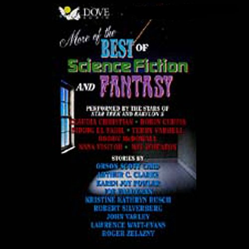 More of the Best of Science Fiction and Fantasy                   By:                                                                                                                                 Orson Scott Card,                                                                                        Arthur C. Clarke,                                                                                        Karen Joy Fowler,                   and others                          Narrated by:                                                                                                                                 Roddy McDowall,                                                                                        Terry Farrell,                                                                                        Wil Wheaton,                   and others                 Length: 5 hrs and 54 mins     128 ratings     Overall 3.6