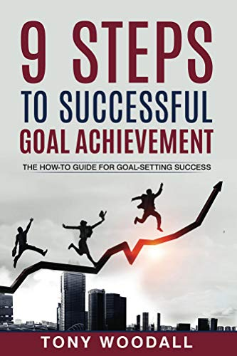 9 Steps to Successful Goal Achievement: The How-To Guide for Goal-Setting Success (English Edition)