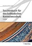 Taschenbuch für den kathodischen Korrosionsschutz - Ulrich Bette
