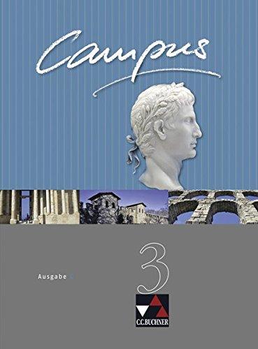 Campus - Ausgabe C. Gesamtkurs Latein in drei Bänden / Campus C 3