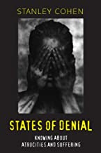States of Denial: Knowing about Atrocities and Suffering
