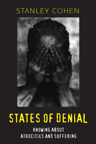 Cohen, S: States of Denial: Knowing about Atrocities and Suffering