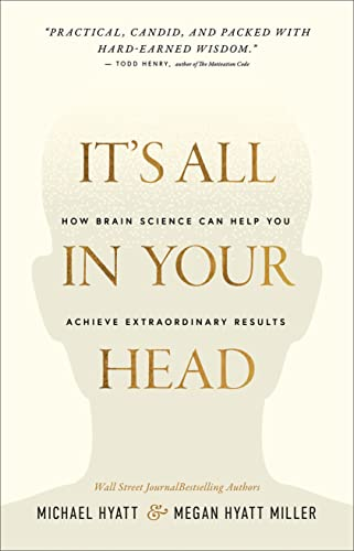 It's All in Your Head: How Brain Science Can Help You Achieve Extraordinary Results (English Edition)