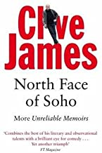 By Clive James North Face of Soho Unreliable Memoirs Volume IV by James, Clive ( Author ) ON Jun-01-2007, Paperback [Paperback]
