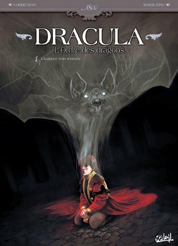 Dracula, l'ordre des dragons T01 : L'enfance d'un monstre
