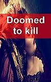 Doomed to kill (Italian Edition)