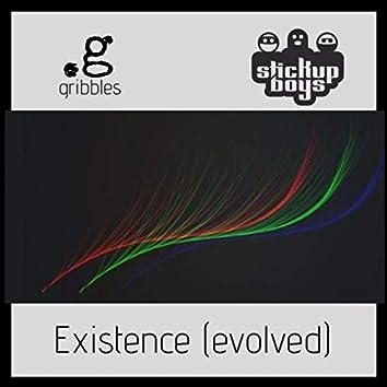 Existence Evolved