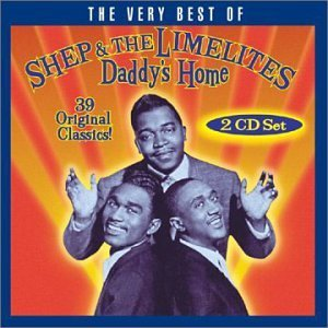 Very Best Of / Daddy\'s Home by SHEP & THE LIMELITES (2001-01-16)