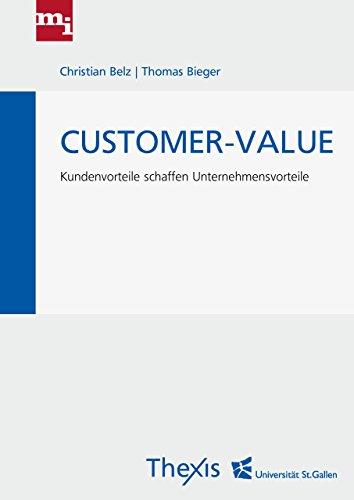 Customer-Value: Kundenvorteile schaffen Unternehmensvorteile Teil 1