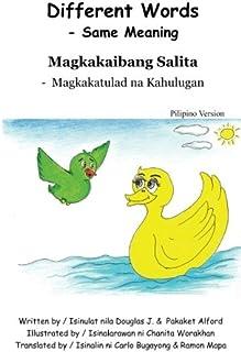 Different Words - Same Meaning  Magkakaibang Salita  -  Magkakatulad na Kahuluga