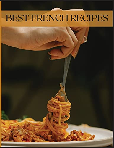 BEST FRENCH RECIPES: Ultimate Guide