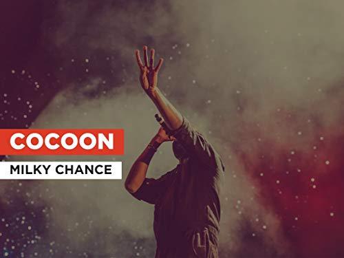 Cocoon al estilo de Milky Chance