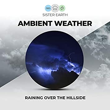 Ambient Weather: Raining Over the Hillside
