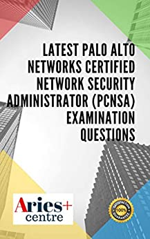 Book's Cover of Latest Palo Alto Networks Certified Network Security Administrator (PCNSA) Examination Questions (English Edition) [Print Replica] Versión Kindle