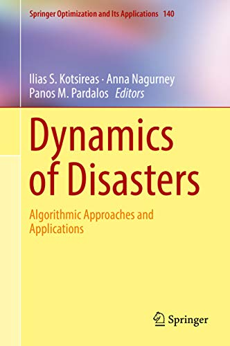Dynamics of Disasters: Algorithmic Approaches and Applications (Springer Optimization and Its Applications Book 140) (English Edition)