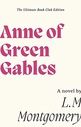 Anne of Green Gables: The Ultimate Book Club Edition (English Edition)
